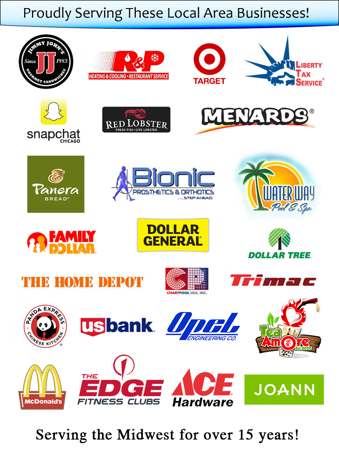 We are proud to have customers like Home Depot, Menards, Target, Panera Bread, Jimmy Johns, Family Dollar, Dollar Tree, Dollar General, US Bank, Panda Express, Snapchat, and many more!